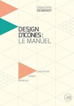 Design d'icônes: le manuel, par Sébastien Desbenoit