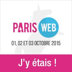 Paris Web 2015, j'y étais